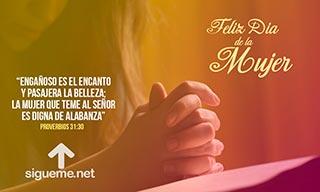 Imagen con la frase Feliz Dia de la Mujer y la mujer que Dios alaba