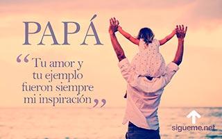 Imagen del dia del padre con la frase tu amor y tu ejemplo