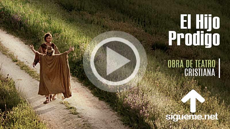 El hijo prodigo, una obra cristiana basada en la historia biblica