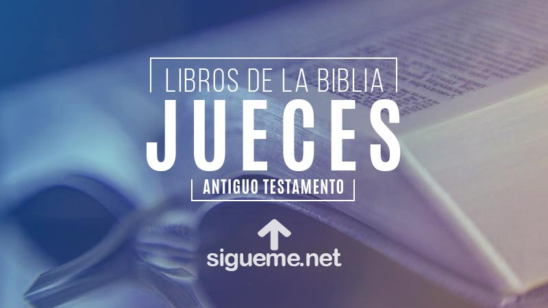 JUECES | Libro de la Biblia | Comentario Biblico