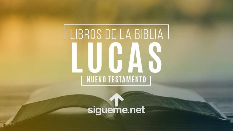 LUCAS | Libro de la Biblia | Comentario Biblico