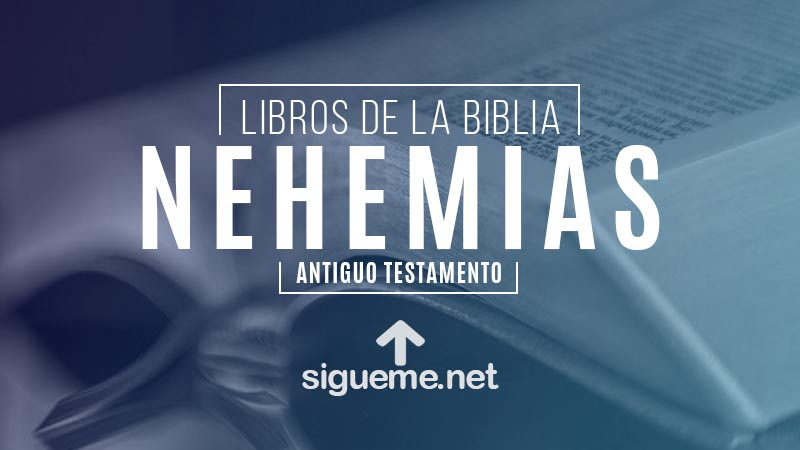 NEHEMIAS, personaje biblico del Antiguo testamento