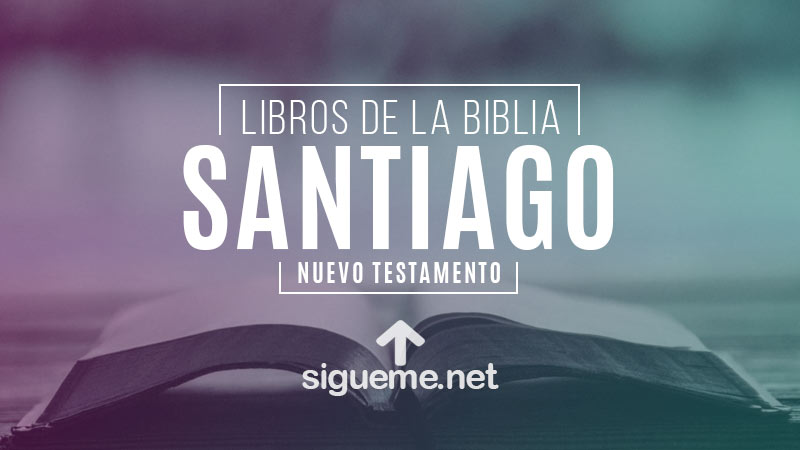SANTIAGO | Libro de la Biblia | Comentario Biblico