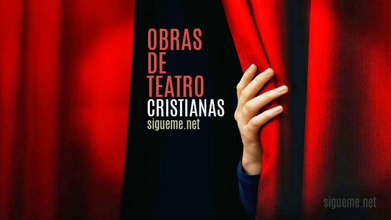 dramas y obras cristianas teatro cristiano