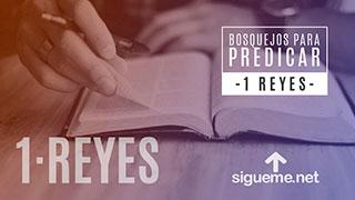 Bosquejo biblico para predicar de 1 Reyes 1:5-9