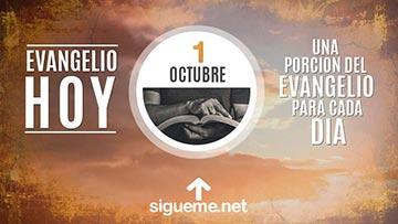 El Evangelio de Hoy 1 de Octubre