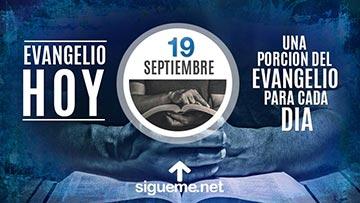 El Evangelio de Hoy 19 de Septiembre