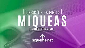 MIQUEAS, personaje biblico del Antiguo testamento