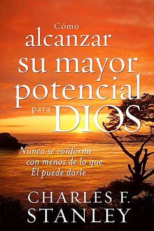 Portada del libro Como Alcanzar Su Mayor Potencial para Dios