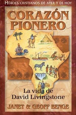 portada del libro Corazón Pionero, la Vida de David Livingstone