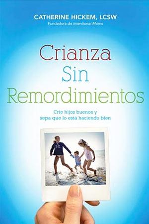 portada del libro Crianza Sin Remordimientos