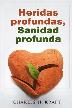 Imagen de la portada del libro Heridas Profundas Sanidad Profunda