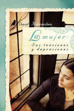 portada del libro La Mujer: tensiones y depresiones de la mujer
