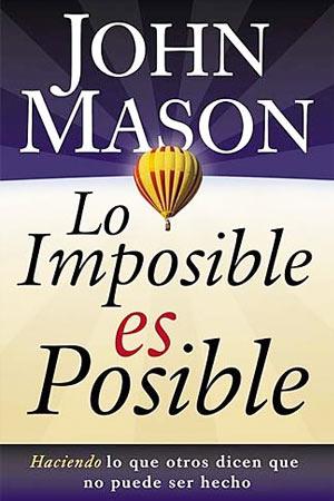 Portada del libro Lo Imposible es Posible