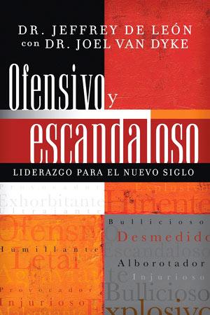 portada del libro Ofensivo y Escandaloso, la nueva propuesta del liderazgo para el nuevo siglo