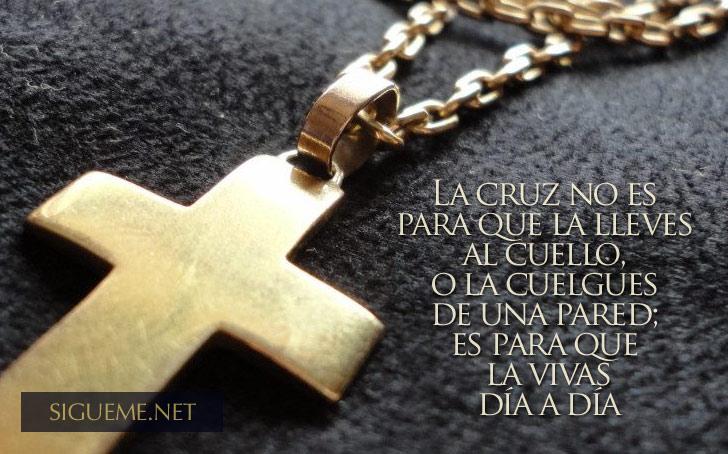 Frases De Semana Santa La Cruz Es Para Que La Vivas Dia A